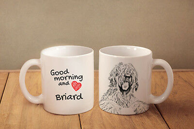 "Briard - a mug with a dog. ""Good morning and love..."""