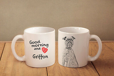 "Brussels Griffon - a mug with a dog. ""Good morning and love..."""