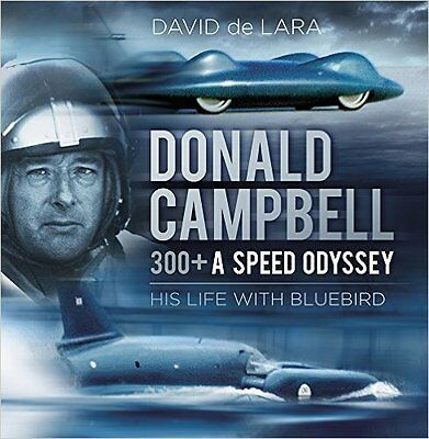 Donald Campbell - 300+ A Speed Odyssey - 9780750970082