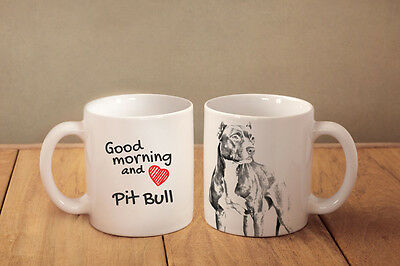 "American Pit Bull Terrier - a mug with a dog. ""Good morning and love..."""