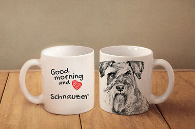 """Schnauzer uncropped - a mug with a dog. """"Good morning and love..."""""""