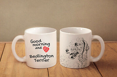 "Bedlington terrier - a mug with a dog. ""Good morning and love..."""