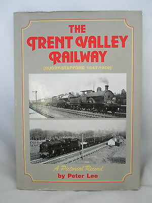 The Trent Valley Railway. Rugby-Stafford 1847-1966