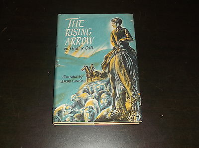 Vintage 1956 The Rising Arrow Hard Cover Book By Hughie Call Wl Dust Cover Rare