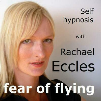 Self Hypnosis: Overcome your Fear of Flying  Hypnotherapy CD, Rachael Eccles