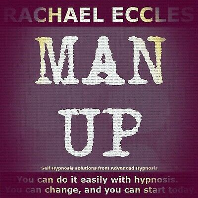 Self Hypnosis: Man Up: Cool, Calm & Courageous, Hypnotherapy CD, Rachael Eccles