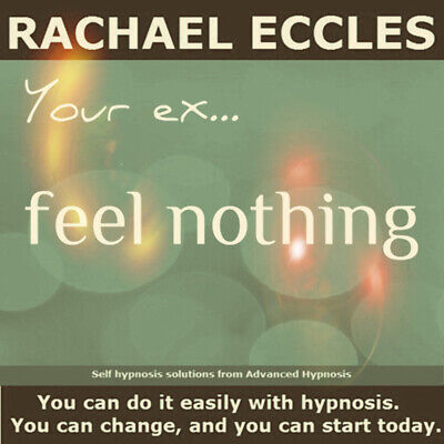 Self Hypnosis: Your ex....Feel Nothing, Hypnotherapy CD, Rachael Eccles