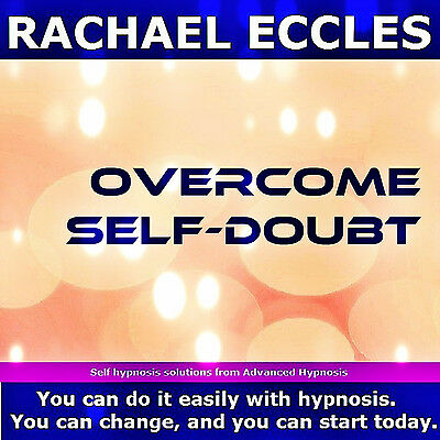 Overcome self doubt, believe in yourself Rachael Eccles Hypnosis Hypnotherapy CD