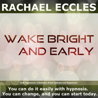Self Hypnosis: Wake Bright and Early Self Hypnosis CD, Rachael Eccles