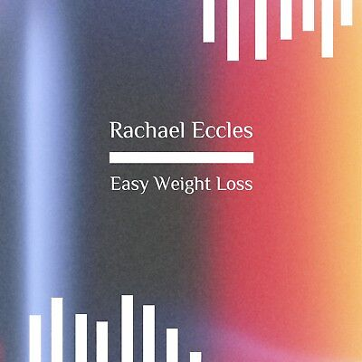 Easy Weight Loss, lose weight easily, Hypnotherapy Hypnosis CD, Rachael Eccles