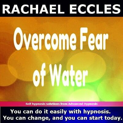Self Hypnosis: Overcome Fear of Water, Hypnosis CD, Rachael Eccles