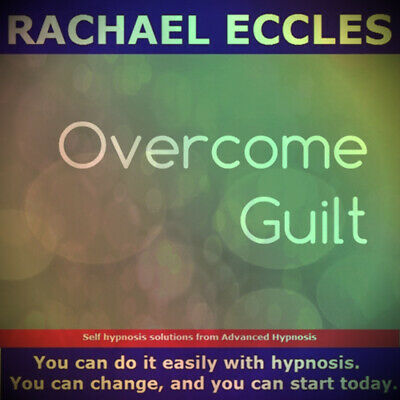 Self Hypnosis: Overcome Guilt, Stop Feeling Guilty, Hypnotherapy, Hypnosis CD