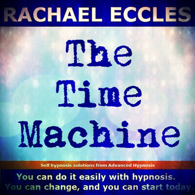 Self Hypnosis: The Time Machine Meditation/Hypnosis CD, Rachael Eccles