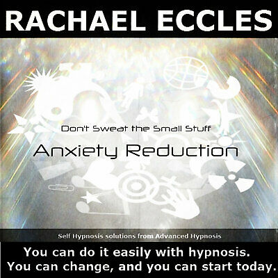 Self Hypnosis: Anxiety Relief, Don't Sweat the Small Stuff, Hypnosis CD