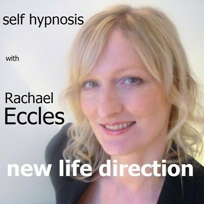 Self Hypnosis: New Life Direction Hypnotherapy CD, Rachael Eccles