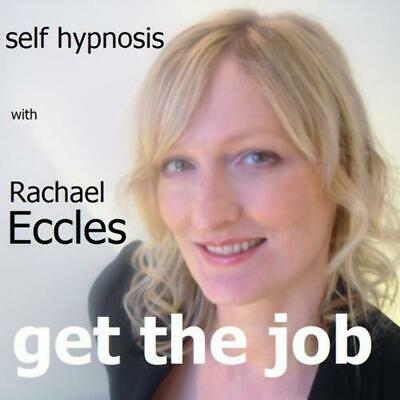 Self Hypnosis: Get the Job Hypnotherapy CD, Rachael Eccles