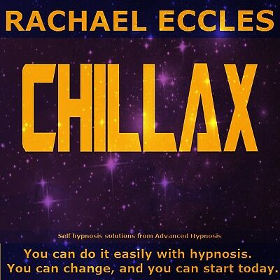 Self Hypnosis: Chillax, Ultimate Relaxation Hypnotherapy CD, Rachael Eccles