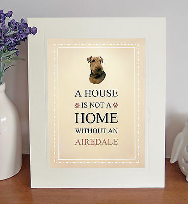 """Airedale Terrier 10""""x8"""" Free Standing A HOUSE IS NOT A HOME Picture Lovely Gift"""