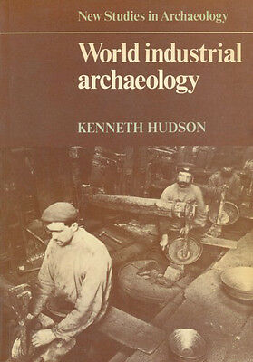 Kenneth Hudson: WORLD INDUSTRIAL ARCHAEOLOGY. 1979. ----------------------------