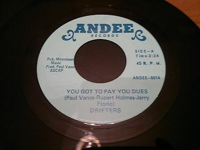 "DRIFTERS  - You Got To Pay You Dues  -  ANDEE 45s""     NORTHERN SOUL"