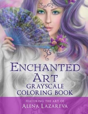 Enchanted Art Grayscale Coloring Book For Grown-Ups, Adult Rela... 9781532792434