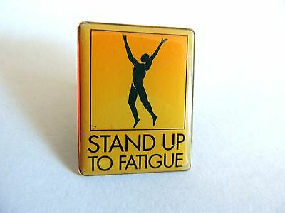 "Vintage Classic ""Stand Up To Fatigue"" Pin"