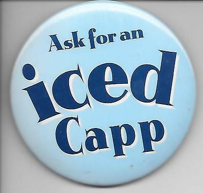 "Vintage Tim Hortons Ask For A Iced Capp  Promo Pinback 3"" Button"