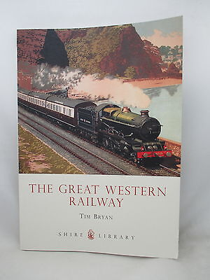 THE GREAT WESTERN RAILWAY ~ Bryan. SHIRE