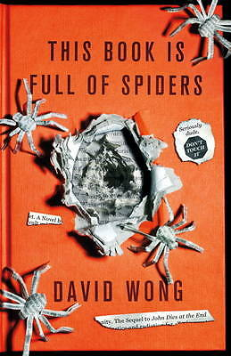 This Book is Full of Spiders Seriously Dude Don't Touch it NEW BOOKby David Wong