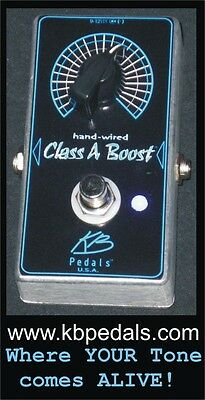THE ORIGINAL Class A Boost by KB Pedals Hand Wired 100%Analog Made in USA