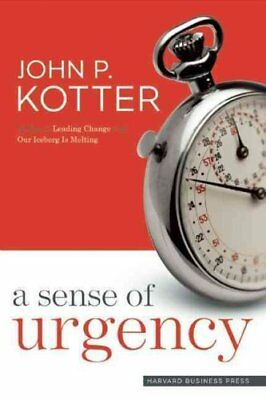 A Sense of Urgency by John P. Kotter 9781422179710 (Hardback, 2008)