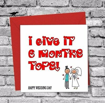 6 MONTHS TOPS Greetings Card Silly Funny Joke Humour Rude Friend Wedding Day