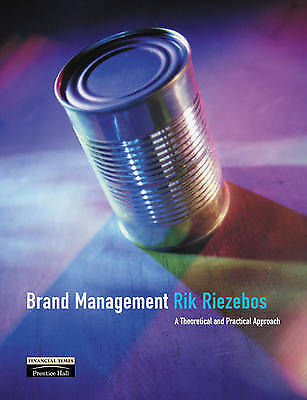 Brand Management: A Theoretical and Practical Approach by Rik Riezebos...