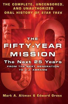 The Fifty-Year Mission: The Next 25 Years:From The Next Gener... - 9781250089465