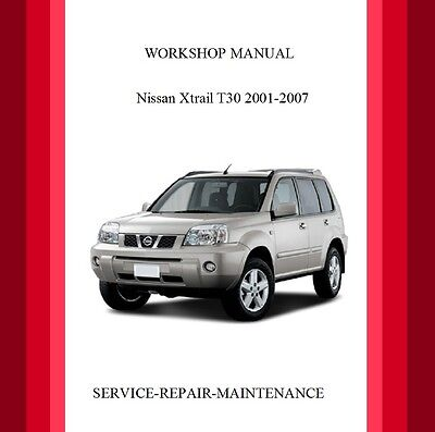 2001-2007 Nissan X-Trail T30 Workshop Service Repair Manual Auto