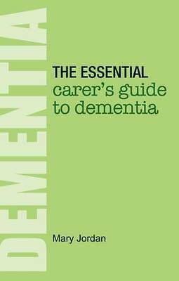 The Essential Carer's Guide to Dementia - 9781781610497