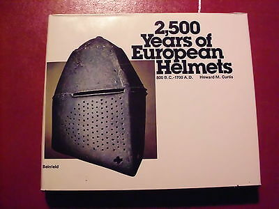 2,500 Years of European Helmets Book, 800 B.C.-1700 A.D. Fully Illustrated