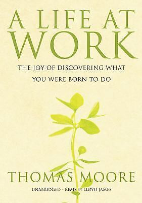 A Life at Work by Thomas Moore (Unabridged, CD, Audiobook) *NEW*
