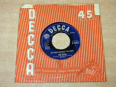 "The Birds/No Good Without You Baby/1965 Decca 7"" Single"