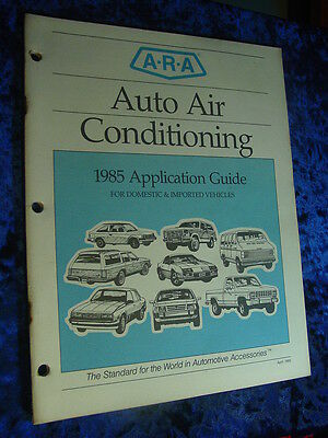 1985 A-R-A Auto Air Conditioning Application Guide Domestic & Imported, 52 Pgs