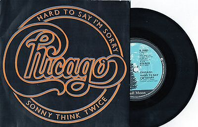 "Chicago - Hard To Say I'm Sorry -  7"" Stereo Vinyl Record 45 RPM"