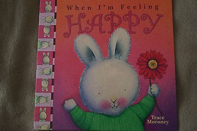 When I'm Feeling Happy Trace Moroney Soft Cover Children Book Brand New