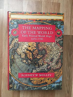 The Mapping of the World by Rodney W Shirley 2001 Early World Press