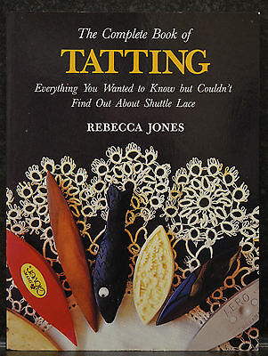 The Complete Book of Tatting by Rebecca Jones