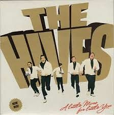 """The Hives - a little more for little you vinyl 7"""""""