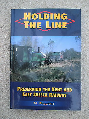 Holding The Line - Preserving The Kent & East Sussex Railway
