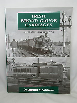 Irish Broad Gauge Carriages : A Pictorial Introduction