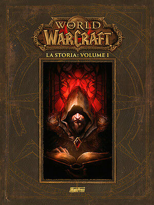 World of Warcraft - La storia: volume 1 (di 3)