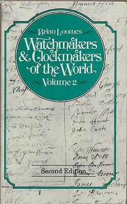 WATCHMAKERS & CLOCKMAKERS OF THE WORLD Vol 2 By Brian Loomes