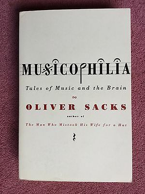 Musicophilia - Tales of Music and the Brain by Oliver Sachs